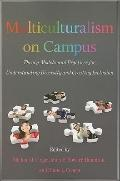 Multiculturalism on Campus : Theory, Models, and Practices for Understanding Diversity and C...