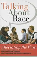 Talking about Race : Alleviating the Fear