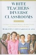 White Teachers, Diverse Classrooms : Creating Inclusive Schools, Building on Students' Diver...