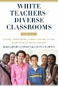 White Teachers / Diverse Classrooms: Creating Inclusive Schools, Building on Students' Diver...