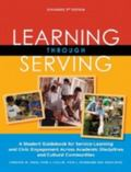 Learning Through Serving : A Student Guidebook for Service-Learning and Civic Engagement Acr...