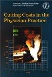 Cutting Costs in the Physician Practice