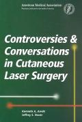 Controversies & Conversations in Cutaneous Laser Surgery