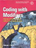 Coding With Modifiers A Guide to Correct Cpt and Hcpcs Level II Modifier Usage