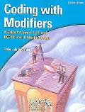 Coding With Modifers A Guide to Correct Cpt And Hcpcs Level II Modifier Usage