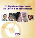The Physician's Guide to Survival & Success in the Medical Practice