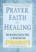Prayer, Faith, and Healing Cure the Body, Heal the Mind, and Restore Your Soul