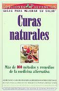 Curas Naturales Mas De 100 Metodos Y Remedios De LA Medicine Alternativa