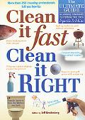 Clean It Fast, Clean It Right The Ultimate Guide to Making Absolutely Everything You Own Spa...
