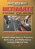 Bicycling Magazine's Ultimate Ride Guide: Breakthrough Training Programs, Daily Logs and Per...