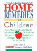 Doctor's Book of Home Remedies for Children: From Allergies and Animal Bites to Toothache an...