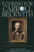 Looking for Carroll Beckwith: The True Story of a Detective's Search for His past Life