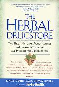 Herbal Drugstore: The Best Natural Alternatives to over-the-Counter and Prescription Medicines!
