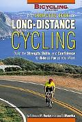 Complete Book of Long-Distance Cycling Build the Strength, Skills, and Confidence to Ride As...