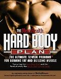 Men's Health Hard Body Plan The Ultimate 12-Week Program for Burning Fat and Building Muscle...