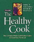 Prevention's the Healthy Cook The Ultimate Illustrated Kitchen Guide to Great Low-Fat Food F...