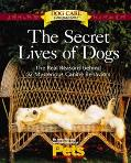 Secret Lives of Dogs The Real Reasons Behind 52 Mysterious Canine Behaviors