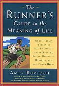 Runner's Guide to the Meaning of Life What 35 Years of Running Has Taught Me About Winning, ...