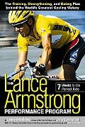 Lance Armstrong Performance Program The Training, Strengthening, and Eating Plan Behind the ...