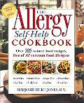 Allergy Self-Help Cookbook Over 325 Natural Food Recipes, Free of All Common Food Allergens