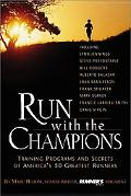 Run With the Champions Training Programs and Secrets of America's 50 Greatest Runners