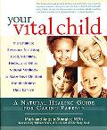 Your Vital Child: A Natural Healing Guide for Caring Parents - Mark Stengler - Paperback