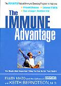 Immune Advantage The Powerful, Natural Immune-Boosting Program to Help You Prevent Disease, ...