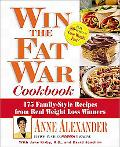 Win the Fat War Cookbook: 175 Family Style Recipes from Real Weight-Loss Winners