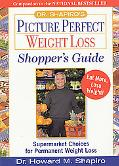 Dr. Shapiro's Picture Perfect Weight Loss Shopper's Guide Supermarket Choices for Permanent ...