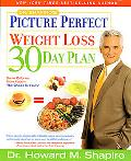 Dr. Shapiro's Picture Perfect Weight-Loss 30 Day Plan