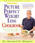 Dr. Shapiro's Picture Perfect Weight Loss Cookbook More Than 150 Delicious Recipes for Perma...