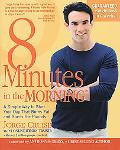 8 Minutes in the Morning A Simple Way to Start Your Day That Burns Fat and Sheds the Pounds