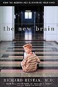 New Brain How the Modern Age Is Rewiring Your Mind