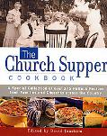 Church Supper Cookbook A Special Collection of over 375 Potluck Recipes from Families and Ch...