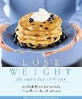 Lose Weight The Smart Low-carb Way 200 High-flavor Recipes And A 7-step Plan To Stay Slim Fo...