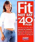 Fit Not Fat at 40-Plus The Shape-Up Plan That Balances Your Hormones, Boosts Your Metabolism...