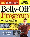 Men's Health Belly-Off Program Discover How 80,000 Guys Lost Their Guts--And How You Can, Too!