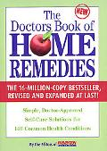 Doctor's Book of Home Remedies Simple, Doctor-Approved, Self-Care Solutions for More Than 14...