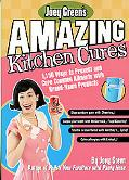Joey Green's Amazing Kitchen Cures 1,150 Ways to Prevent and Cure Common Ailments With Brand...