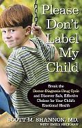 Please Don't Label My Child Treat the 6 Stressors That Imprison Your Child's Well-being