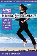 Runner's World Guide to Running & Pregnancy How to Stay Fit, Keep Safe, and Have a Healthy Baby