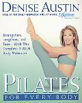 Pilates for Every Body Strengthen, Lengthen, and Tone-With This Complete 3-Week Body Makeover