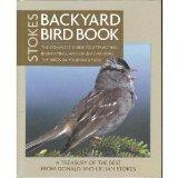 Stokes Backyard Bird Book: The Complete Guide to Attracting, Identifying, and Understanding ...