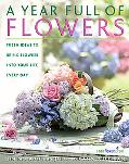 Year Full Of Flowers Fresh Ideas To Bring Flowers Into Your Life Every Day