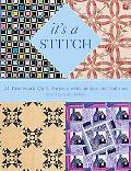 It's a Stitch 21 Patchwork Quilt Projects With an Eye on Tradition
