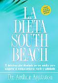 LA Dieta South Beach El Delicioso Plan Disenado Por UN Medico Para Asegurar El Adelgazamient...