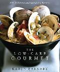 Low-Carb Gourmet 250 Delicious and Satisfying Recipes