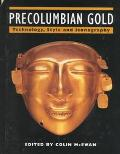 Pre-Columbian Gold Technology, Style and Iconography