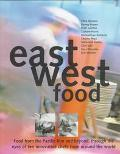 East West Food Food from the Pacific Rim and Beyond