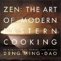 Zen: The Art of Modern Eastern Cooking - Ming-Dao Deng - Hardcover
